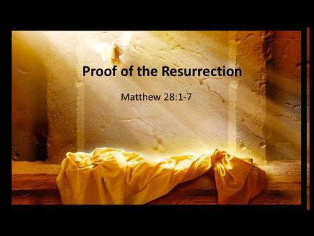 Proof Of The Resurrection