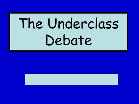 "the underclass in the united kingdom What is the chronology of the ""underclass"" debate in the united kingdom and the united states, from 1880 to the present."