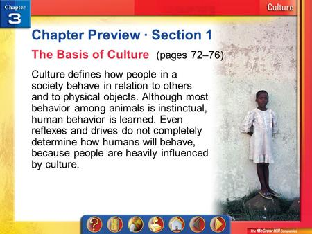 Chapter Preview 1 Chapter Preview · Section 1 The Basis of Culture (pages 72–76) Culture defines how people in a society behave in relation to others and.