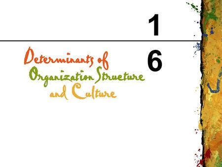 1616. CHAPTER 16 Determinants of Organization Structure and Culture Copyright © 1999 Addison Wesley Longman 2 Organizational Environment The set of resources.