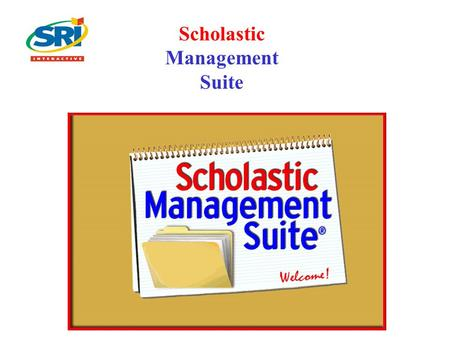 Scholastic Management Suite. View Reports Customize Student Settings Add or Edit Student Information Button Bar.