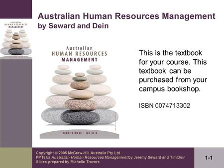 Copyright  2005 McGraw-Hill Australia Pty Ltd PPTs t/a Australian Human Resources Management by Jeremy Seward and Tim Dein Slides prepared by Michelle.