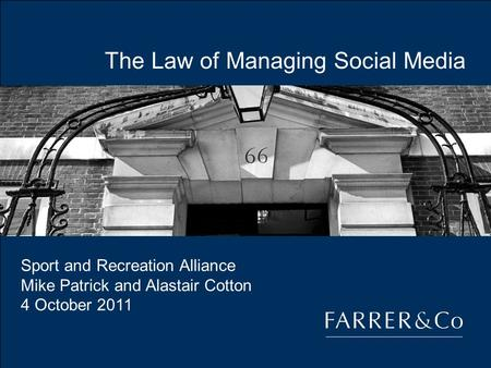 The Law of Managing Social Media Sport and Recreation Alliance Mike Patrick and Alastair Cotton 4 October 2011.