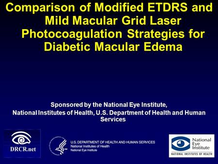 Comparison of Modified ETDRS and Mild Macular Grid Laser Photocoagulation Strategies for Diabetic Macular Edema Sponsored by the National Eye Institute,