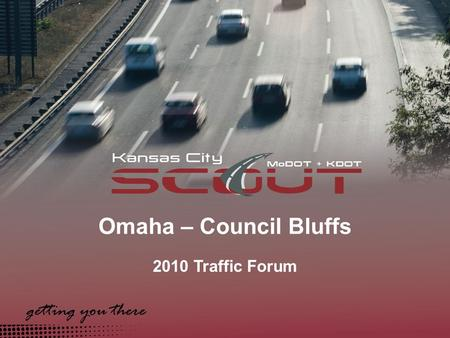 Omaha – Council Bluffs 2010 Traffic Forum. What is Traffic Incident Management? Traffic Incident Management Refers to the coordinated, preplanned, procedures.