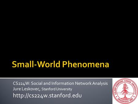CS224W: Social and Information Network Analysis Jure Leskovec, Stanford University