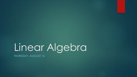 Linear Algebra THURSDAY, AUGUST 14. Learning Target I will understand what is meant by turn or rotational symmetry and how each point in a figure is related.