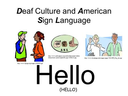 Deaf Culture and American Sign Language Hello   lderpictures/.pond/clipartASL.jpg.w180h123.jpg.