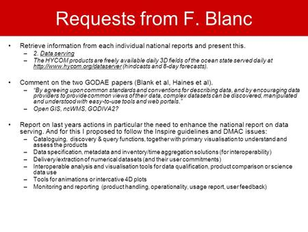 Requests from F. Blanc Retrieve information from each individual national reports and present this. –2. Data serving –The HYCOM products are freely available.