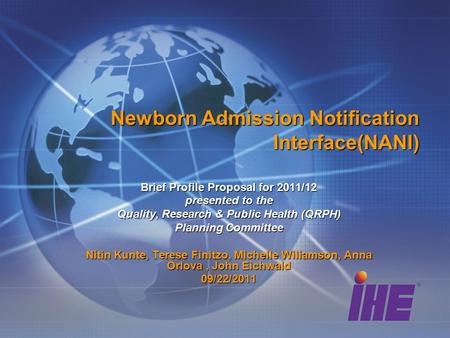 Newborn Admission Notification Interface(NANI) Brief Profile Proposal for 2011/12 presented to the Quality, Research & Public Health (QRPH) Planning Committee.