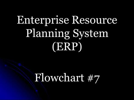 Enterprise Resource Planning System (ERP) Flowchart #7