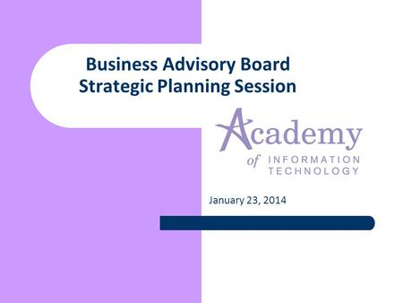 Business Advisory Board Strategic Planning Session January 23, 2014.
