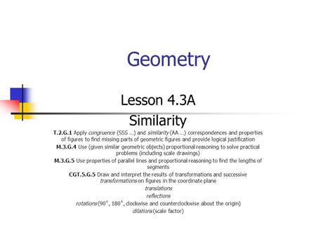 Geometry Lesson 4.3A Similarity
