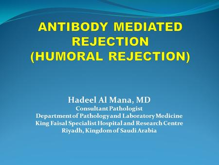ANTIBODY MEDIATED REJECTION (HUMORAL REJECTION)