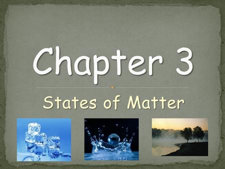 States of Matter. Use the notes outline and add in any additional notes.