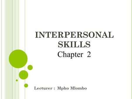 INTERPERSONAL SKILLS Chapter 2