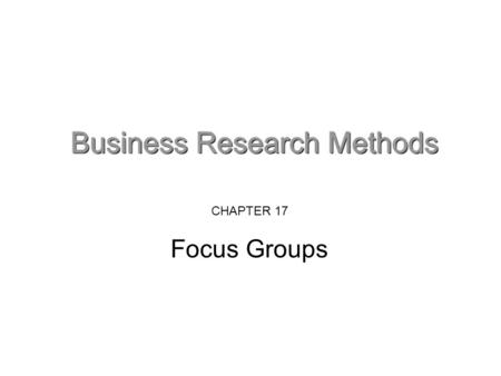 CHAPTER 17 Focus Groups. What is a focus group? Focus groups involve a facilitated discussion between members, focused on a topic or area specified by.
