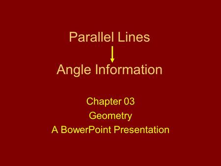 Parallel Lines Angle Information Chapter 03 Geometry A BowerPoint Presentation.