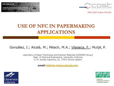 González, I.; Alcalà, M.; Pèlach, M.A.; Vilaseca, F.; Mutjé, P. Laboratory of Paper Technology and Polymer Materials (LEPAMAP Group) Dept. of Chemical.