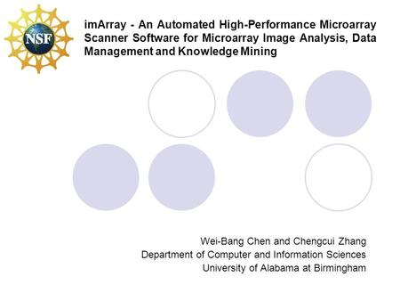 ImArray - An Automated High-Performance Microarray Scanner Software for Microarray Image Analysis, Data Management and Knowledge Mining Wei-Bang Chen and.