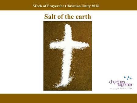 Week of Prayer for Christian Unity 2016 Salt of the earth.