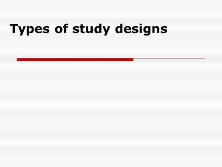 Types of study designs.