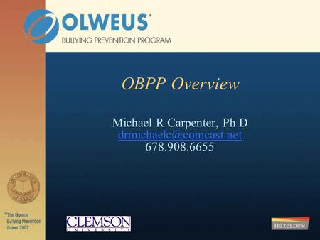 OBPP Overview Michael R Carpenter, Ph D 678.908.6655