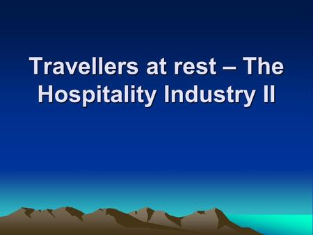 Travellers at rest – The Hospitality Industry II.