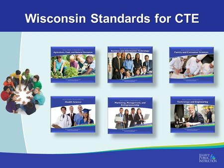 Wisconsin Standards for CTE. Timeline New accountability system begins & AYP ends (ESEA waiver) New proficiency benchmarks for WKCE reading & mathematics.