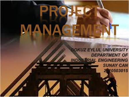 1 DOKUZ EYLUL UNIVERSITY DEPARTMENT OF INDUSTRIAL ENGINEERING DEPARTMENT OF INDUSTRIAL ENGINEERING SUNAY CAN 2010503015.