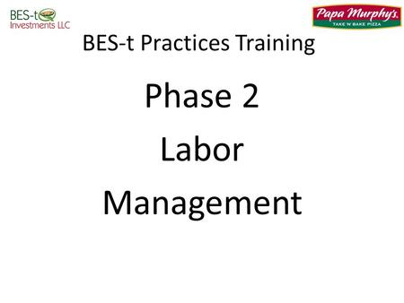 BES-t Practices Training Phase 2 Labor Management.