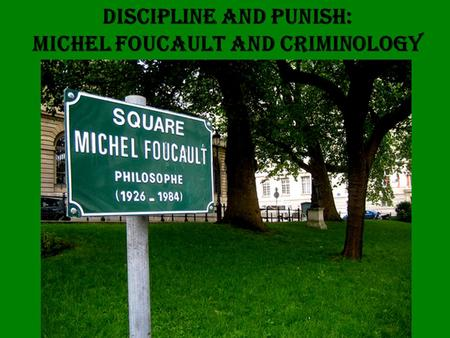 Discipline and punish: Michel foucault and criminology.