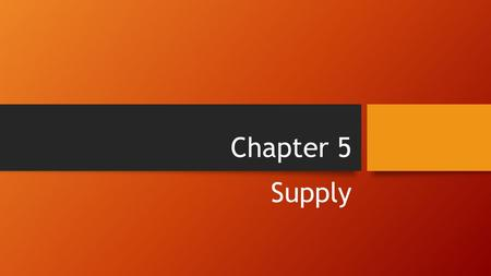 Chapter 5 Supply. Section 1 What is Supply ? The Law of Supply Supply refers to the willingness and ability of producers to offer goods and services.