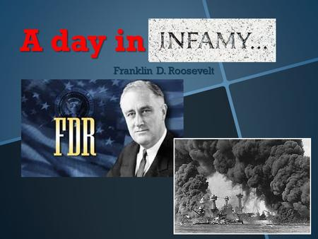A day in Franklin D. Roosevelt. Background Was born on January 30, 1882 and passed away on April 12, 1945 Was born on January 30, 1882 and passed away.