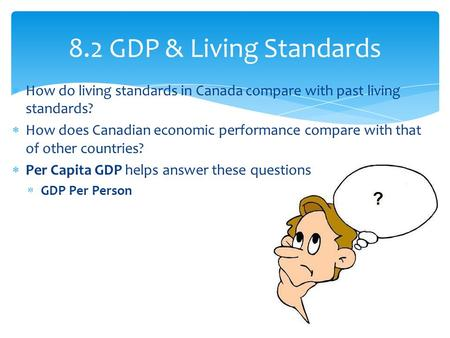  How do living standards in Canada compare with past living standards?  How does Canadian economic performance compare with that of other countries?