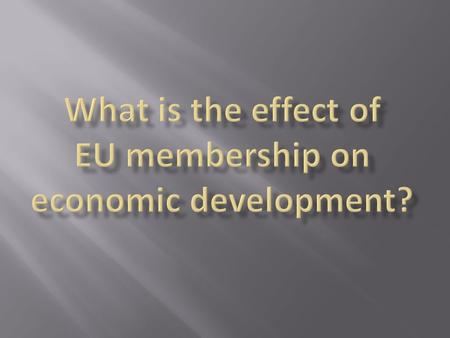 SSelection Question: What are the circumstances surrounding EU membership? PPerformance Question: What is the effect of EU membership on economic.