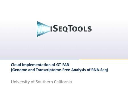 Cloud Implementation of GT-FAR (Genome and Transcriptome-Free Analysis of RNA-Seq) University of Southern California.