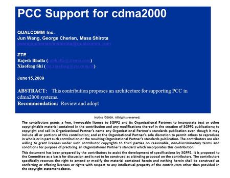 80-VXXX-X A July 2008 Page 1 QUALCOMM Confidential and Proprietary PCC Support for cdma2000 QUALCOMM Inc. Jun Wang, George Cherian, Masa Shirota