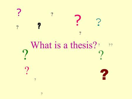 What is a thesis? ?? ?? ?? ? ? ?? ?? ?? ? ? ? ? ? ? ? ? ? ?