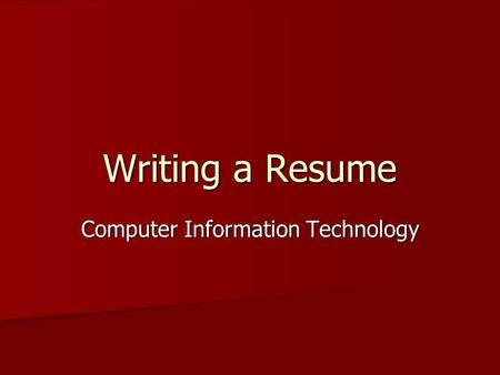Writing a Resume Computer Information Technology.