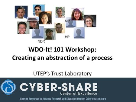 WDO-It! 101 Workshop: Creating an abstraction of a process UTEP's Trust Laboratory NDR HP MP.