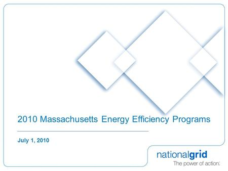 2010 Massachusetts Energy Efficiency Programs July 1, 2010.
