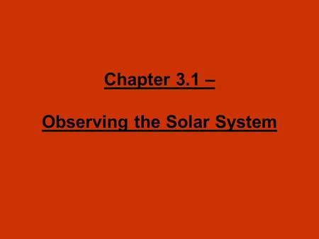 Chapter 3.1 – Observing the Solar System