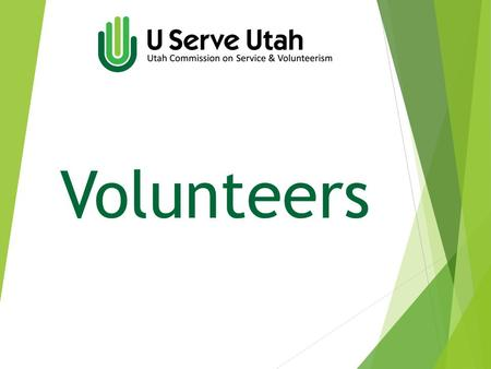 Volunteers. Build and Cultivate Help organizations effectively use service and volunteerism as a strategy to fulfil their mission and address critical.