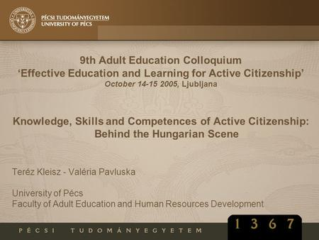 9th Adult Education Colloquium 'Effective Education and Learning for Active Citizenship' October 14-15 2005, Ljubljana Knowledge, Skills and Competences.