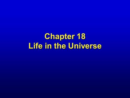 Chapter 18 Life in the Universe. Galaxyrise Over Alien Planet by D. Berry.
