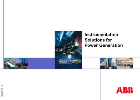 © ABB AG - 1 - Instrumentation Solutions for Power Generation.