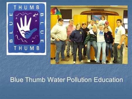 "Blue Thumb Water Pollution Education. ""Connection Before Protection"" Exciting Topic!"
