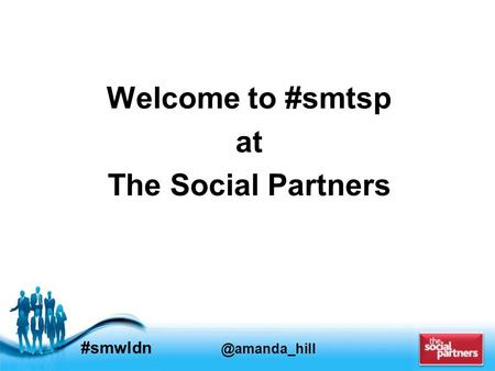 Free Powerpoint Templates #smwldn Welcome to #smtsp at The Social