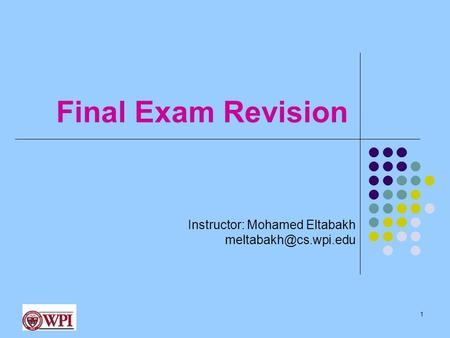 Final Exam Revision Instructor: Mohamed Eltabakh 1.